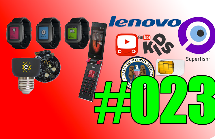 #23: Lenovo, Superfish, GeeksMe, Beam, Pebble Time couleur, Android for work, Sharp Aquos K, Youtube Kids,…
