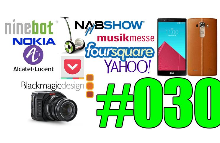 #30: Ninebot, Nokia, Alcatel Lucent, Google, LG G4, Mise à jour FCPX, NAB Show, Qwant, Maelstrom,…