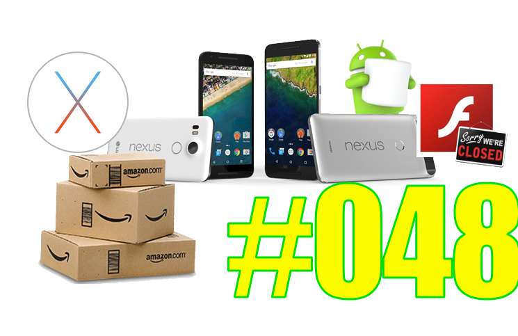 #48: Nexus 5X & 6P, Chromecast, OS X el Capitan, Amazon flex, Marshmallow, Tesla Model X,…