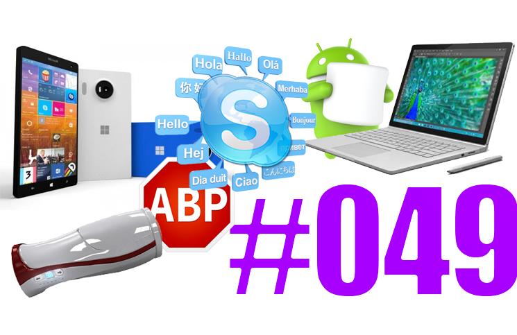 #49: Microsoft Surface Book, Lumia, Band, AdBlock, Wifatch, Skype Translator, Softkinetic,…