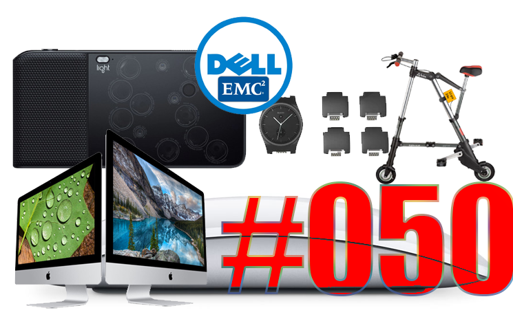 #50: Oneplus X, Light L16, Dell & EMC, Facebook Notify, Humble Bundle, DxO One, Ultradome,…