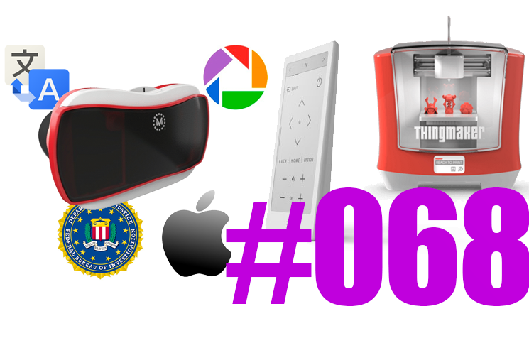 #68: Apple vs. FBI, Picasa, ViewMaster, 3D, Galaxy S7, Sony Huis Remote Controler, Tesla Model 3, Twitter,…