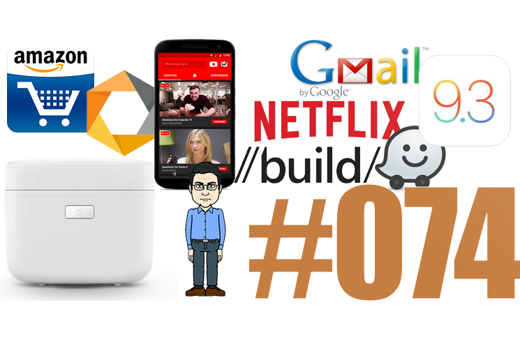 #74: Build 2016, Bash et Windows, Facebook Secret Chats, Google Nik, Netflix Party, Waze 4, Tay,…