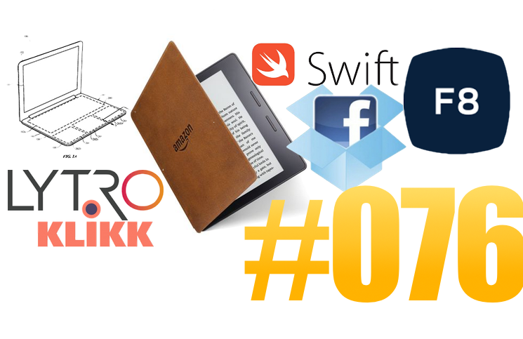 #76: Facebook F8, Bots, Kindle Oasis, Lytro Cinema, Swift, Ikea Klikk, Google Calendar,…