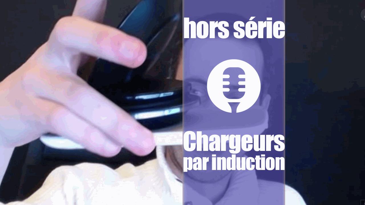 Chargeurs par induction (retour d'expérience)