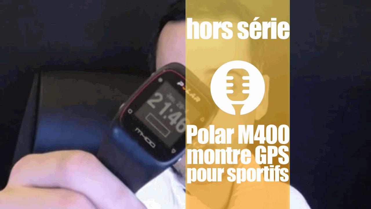 Polar M400: montre pour sportifs (présentation)