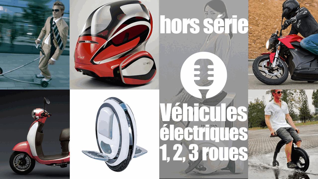 Véhicules électriques: 1, 2, 3 roues