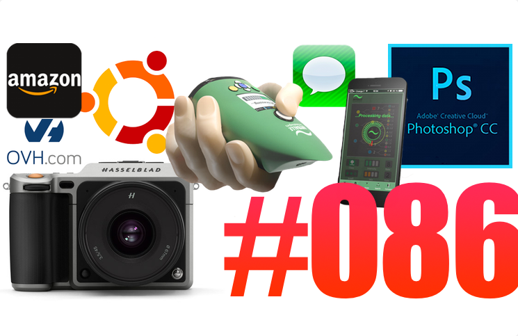 #86: Adobe CC, Amazon à Paris, iMessage et Android, le nez d'Aryballe Technologies, Hasselblad X1D, OVH et Canonical, Duoo,…
