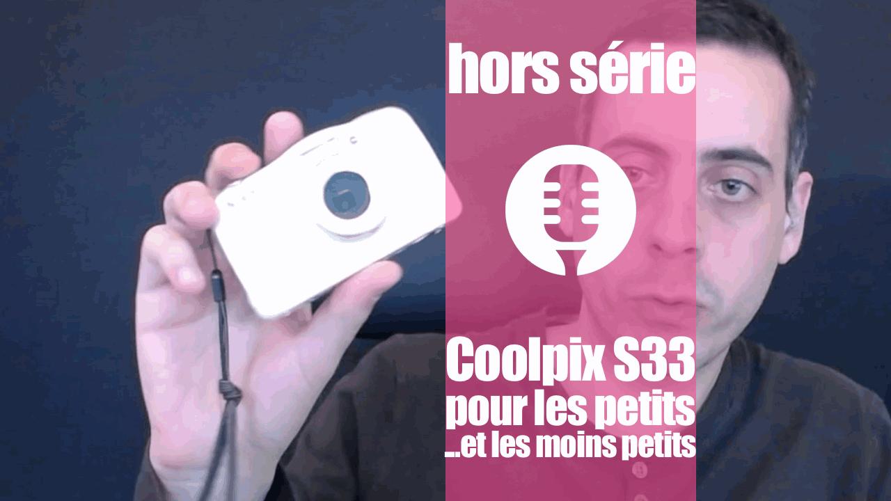 Nikon Coolpix S33: concept et retour d'expérience
