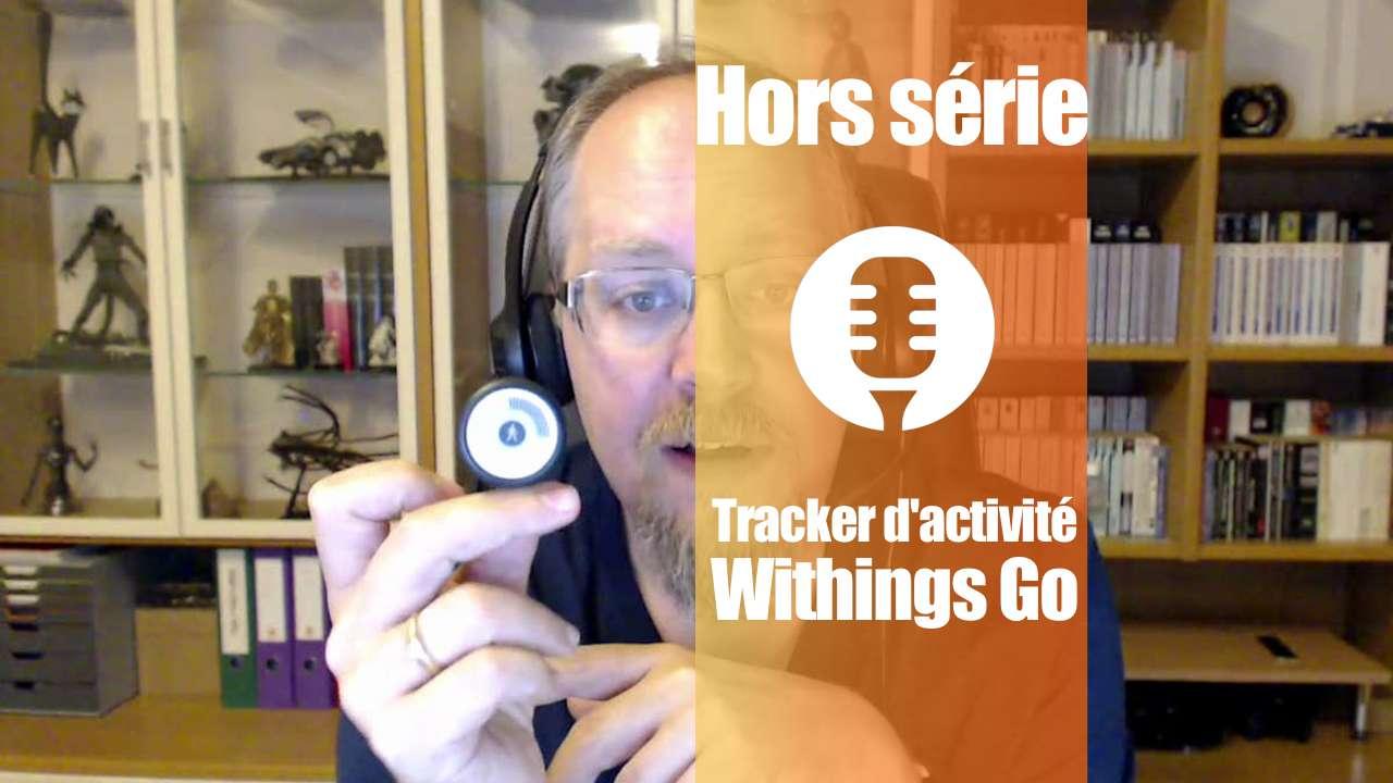 Le tracker d'activité et de sommeil Withings Go (présentation)