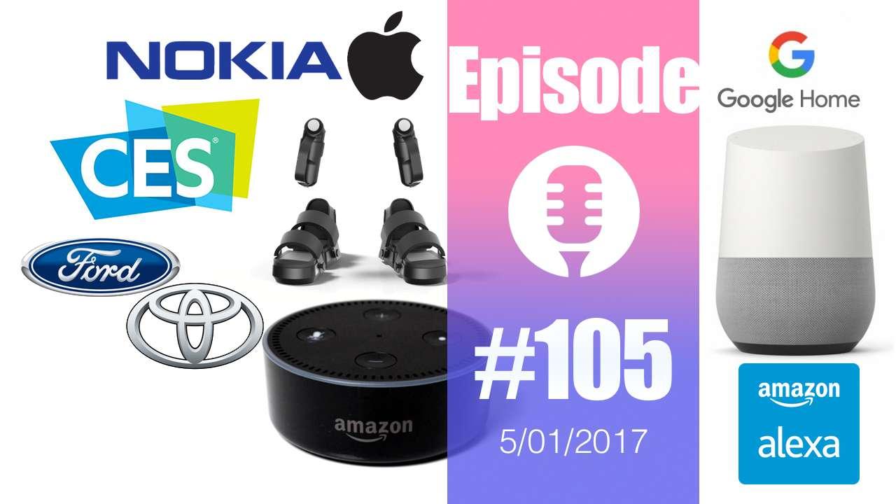 #105: CES 2017, Apple vs Nokia, Streaming à 360° chez Twitter, Ford et Toyota se connectent,…