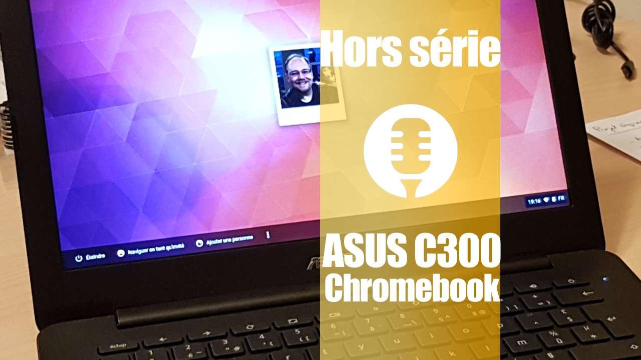 Chromebook Asus C300 (test, présentation)