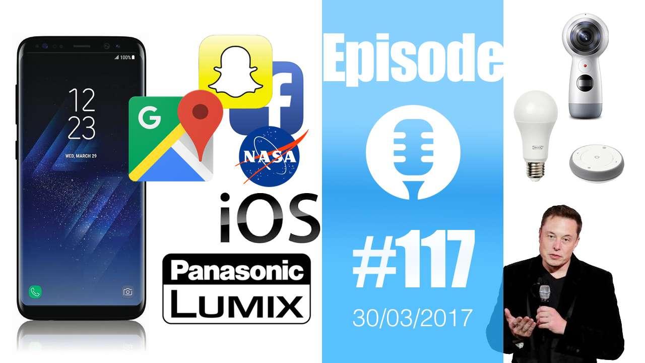 #117: Galaxy S8, iOS 10.3, Neuralink, Trådfri, Bixby, ZeTime, partage de position sur Facebook et Google Maps,…