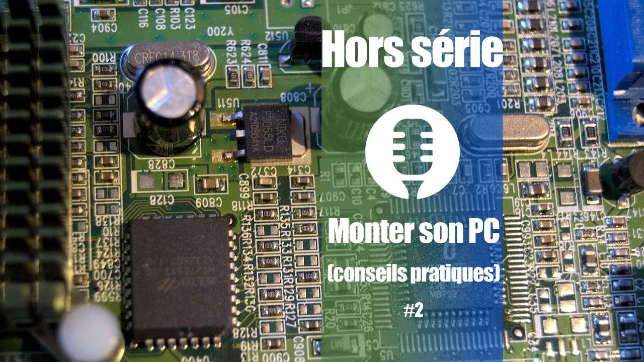 Montage de son PC (Conseils pratiques) (partie 2)