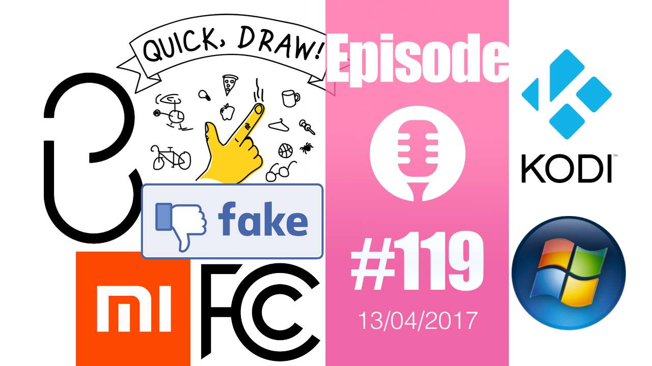 #119: Bixby retardé, fake news, Google fast drawing, Anbox, Vista, Uber Hell, Xiaomi Mi6,…