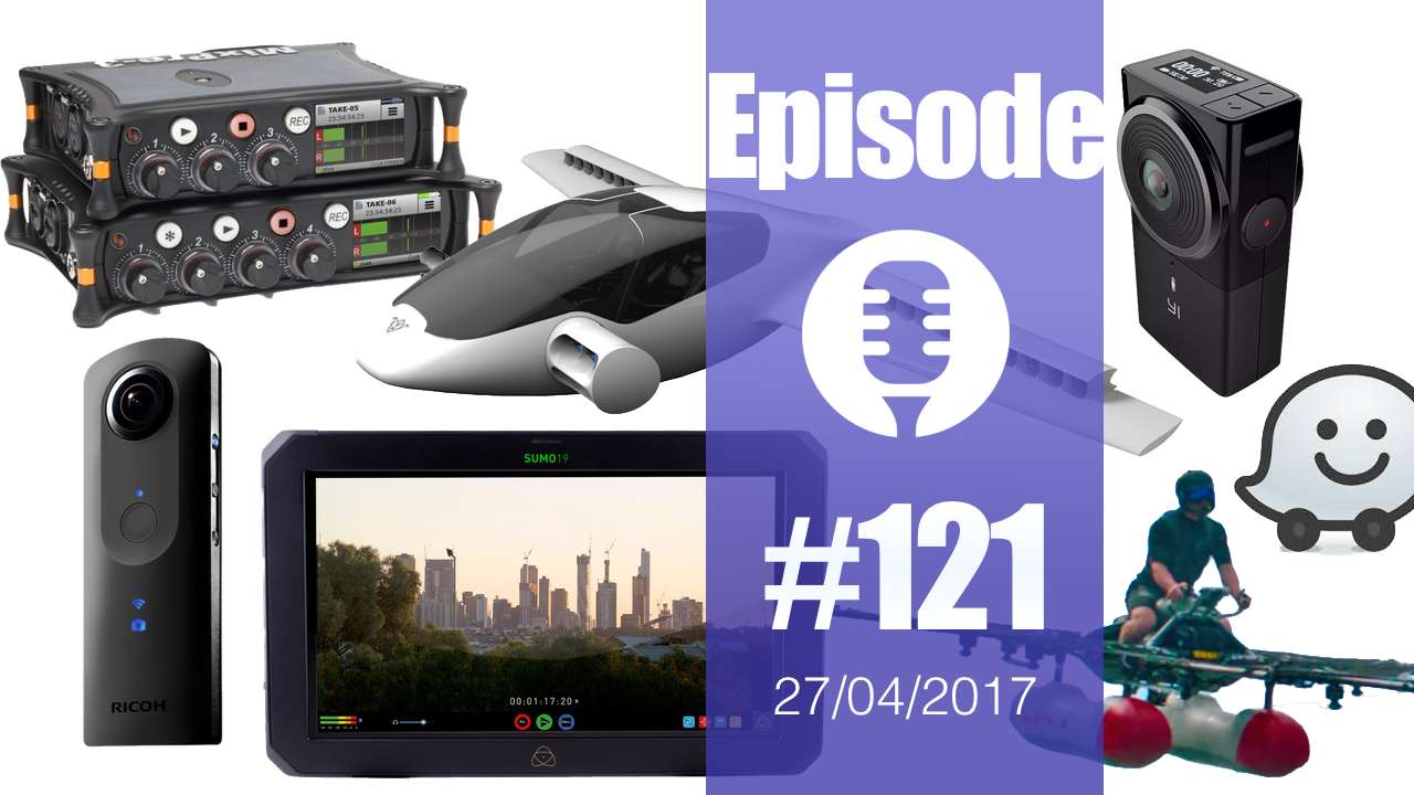 #121: Amazon Echo Look, Atomos Sumo, Caméras 3D, Kitty Hawk Flyer, Lilium, SoundDevices MixPre,…
