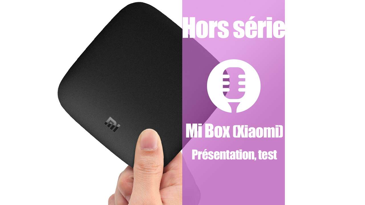 Mi Box de Xiaomi (test, présentation)