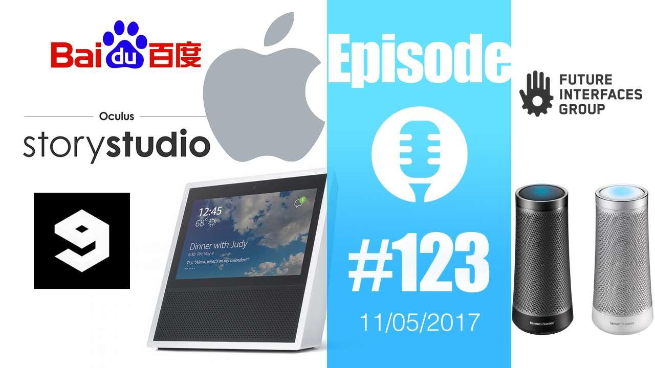 #123: Apple, Amazon Echo Show, Baidu, Oculus Story, Eurovision, Electrick, Microsoft Invoke, des retweets et… des nuggets !