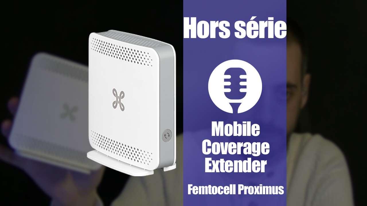 Mobile Coverage Extender, le femtocell de Proximus (Présentation)
