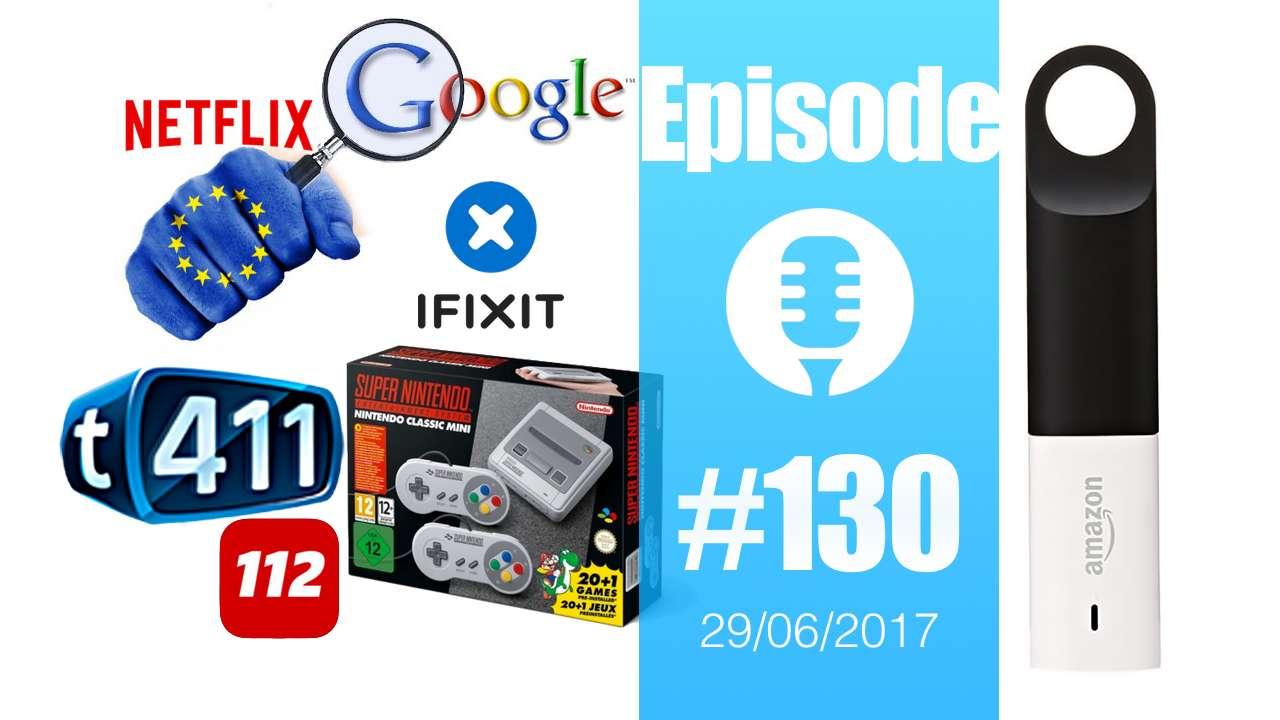 #130: T411, Amazon Dash Wand, Gmail, Surface Laptop, Netflix, Yahoo News Digest, Varjo et la VR,…