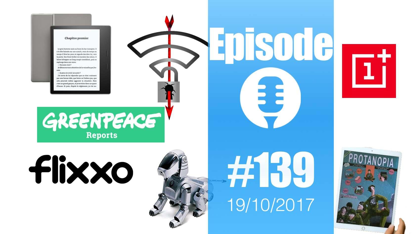 #139: Sony Aibo, Kindle Oasis, Greenpeace, KRACK, Protanopia, Flixxo, Western Digital,…