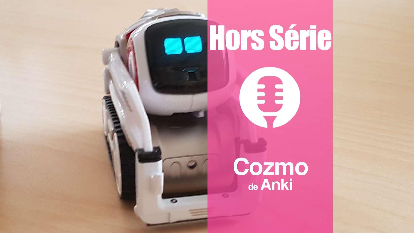 Hors série: L'attachant robot Cozmo d'Anki