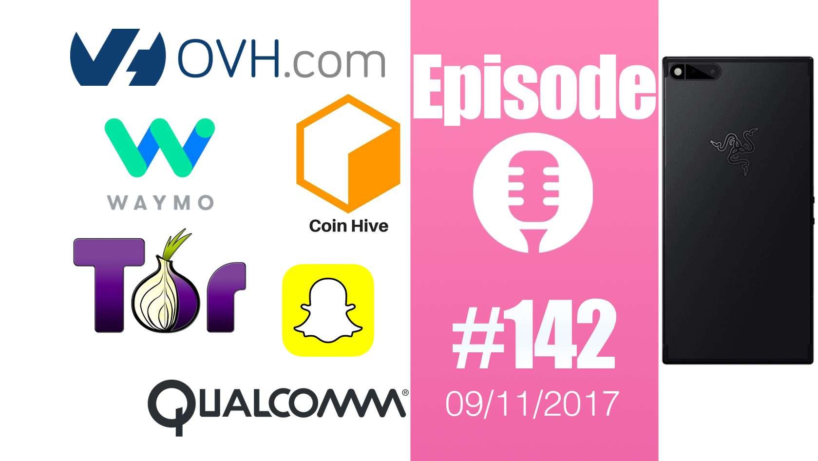 #142: OVH en panne, Waymo, Coinhive, Razer Phone, Mantistek, Twitter, Facebook, Pixel 2 XL,…