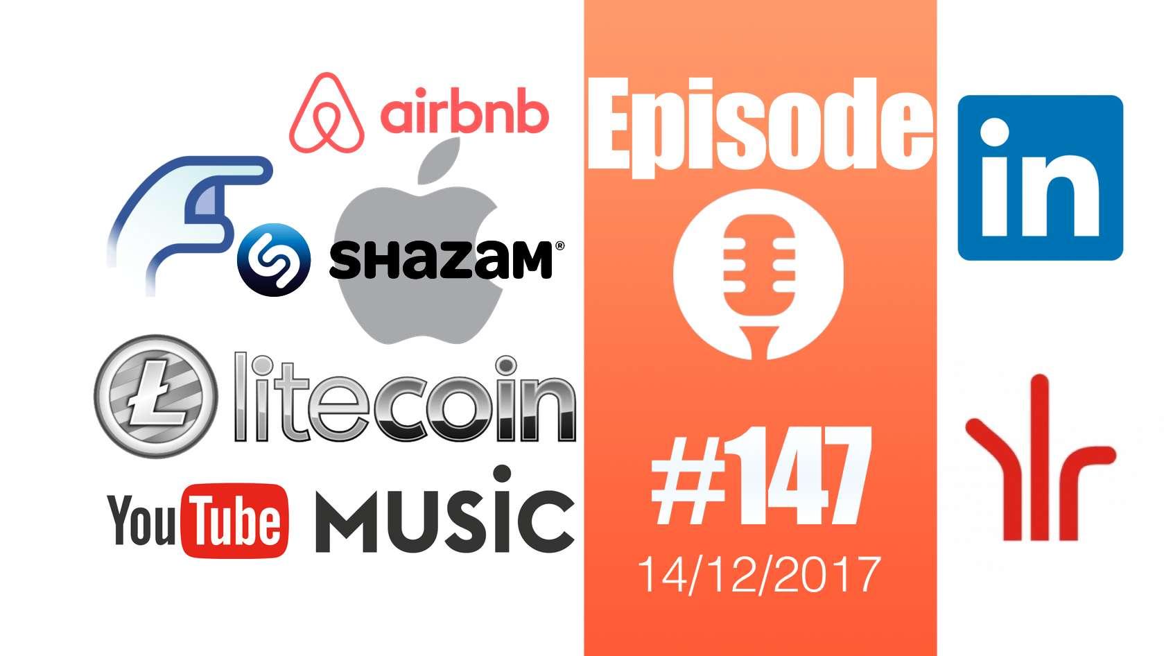 #147: Shazam, Neutralité du Net, Litecoin, impression 3D holographique, Youtube Music,… poke !
