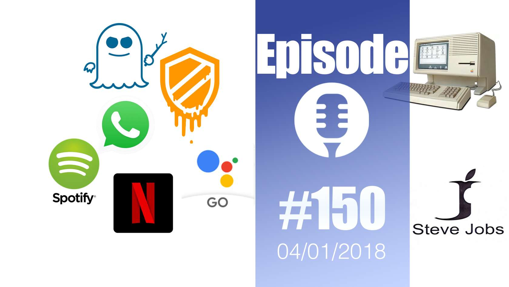 #150: Meltdown et Spectre, Android Go, Lisa en open source, Alphonso, Steve Jobs,…