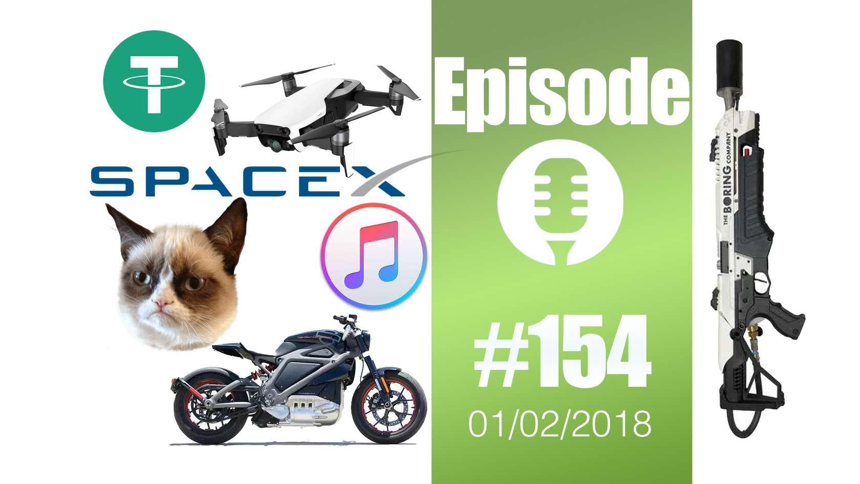 #154: Tether,  le lance-flamme d'Elon Musk, Harley Davidson électrique, la fin d'iTunes, Deepfakes, SpaceX,…