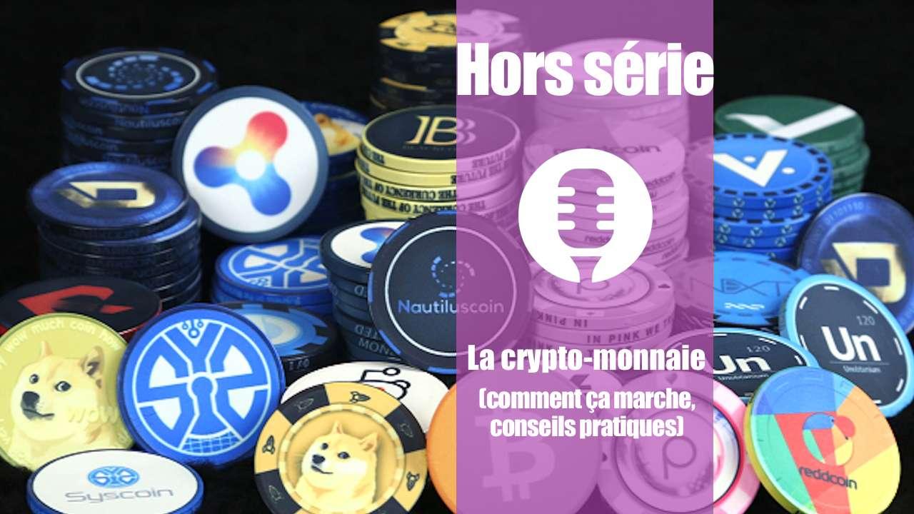Hors série: La crypto-monnaie (pour les nuls ?), comment ça marche !