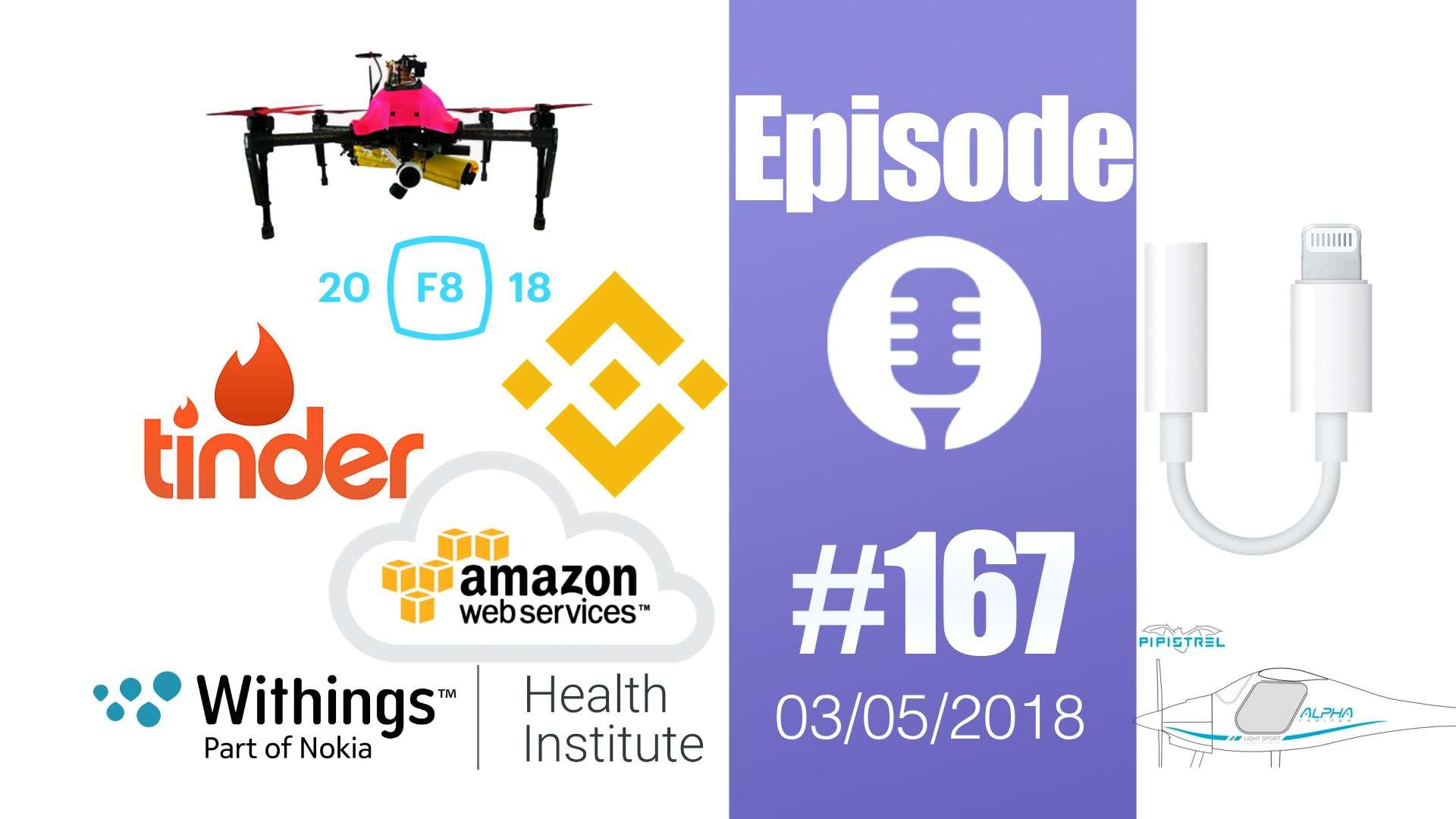 #167: Amazon Vesta, DJI, F8 Facebook, Tinder, Nokia & Withings, Streaming,…