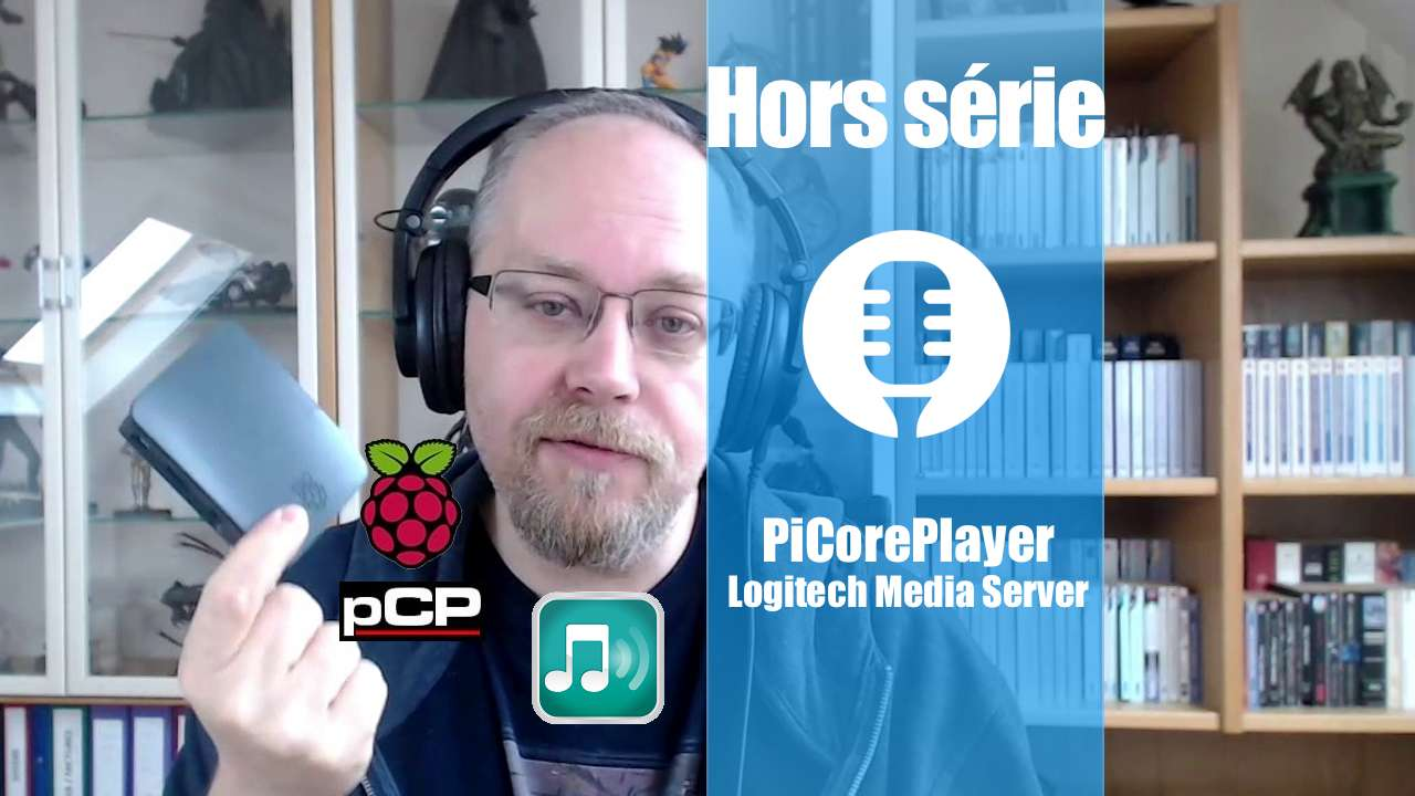 Hors série: PiCorePlayer & Logitech Media Server