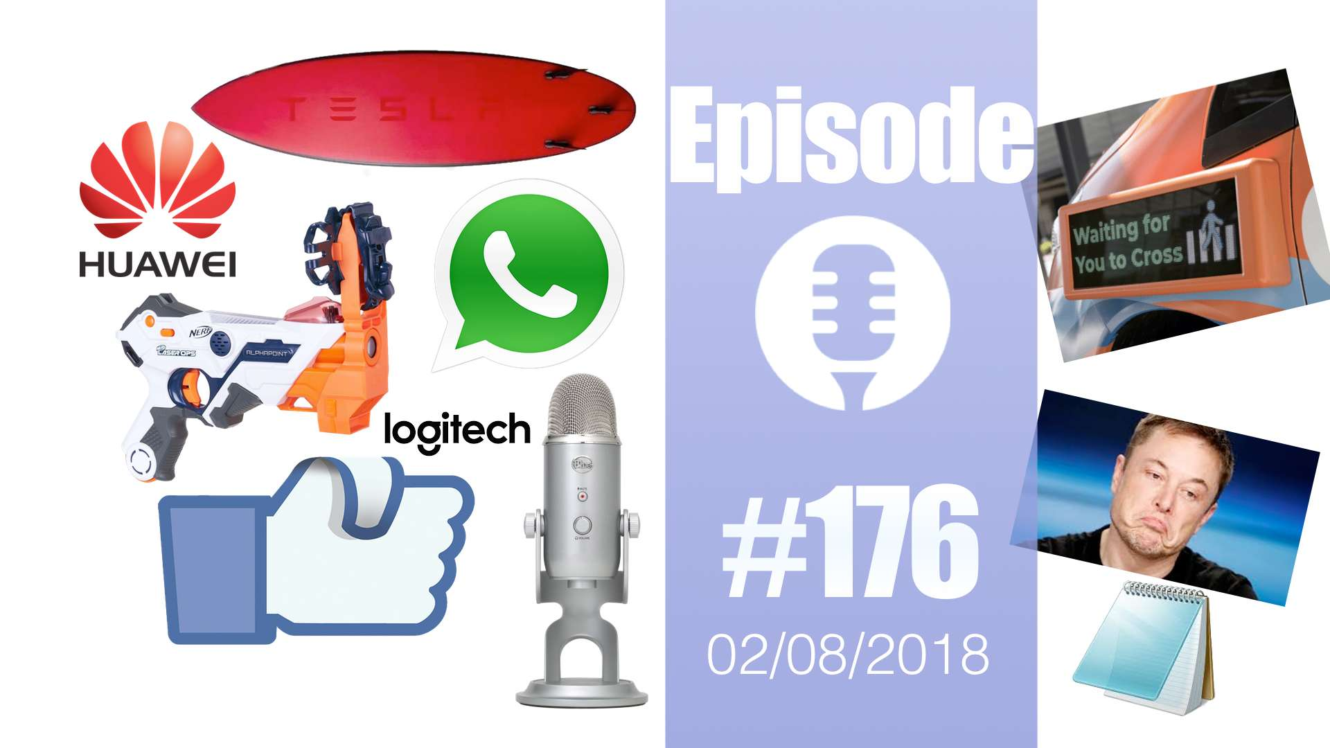 #176: Logitech, Blue Microphones, Tesla, Samsung, Huawei, Facebook,Whatsapp, NotePad, Nerf, https, PayPal,…