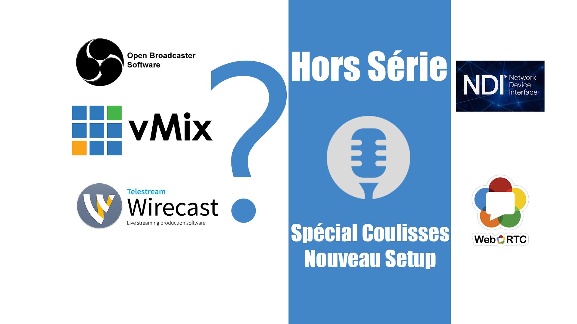 Hors série: Le choix entre OBS, vMIX et Wirecast !