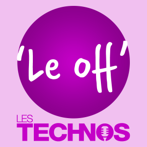 Les Technos : le Off